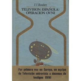 Benitez, J.J.: Television Española: Operacion OVNI