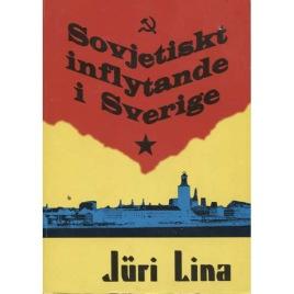 Lina, Jüri: Sovjetiskt inflytande i Sverige: om Sveriges väg utför
