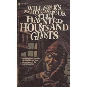 Eisner, Will: The spirit's casebook of true haunted houses and ghosts (Pb)
