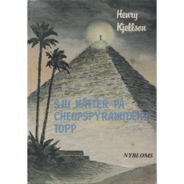 Kjellson, Henry: Sju nätter på Cheopspyramidens topp