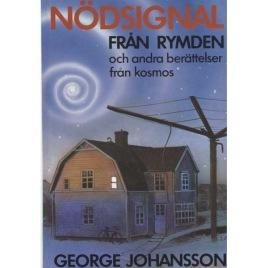 Johansson, George: Nödsignal från rymden och andra berättelser från kosmos