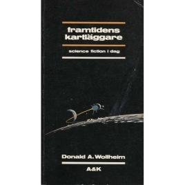 Wollheim, Donald A. Framtidens kartläggare: science fiction i dag