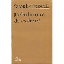 Freixedo, Salvador: ¡Defendámononos de los dioses!