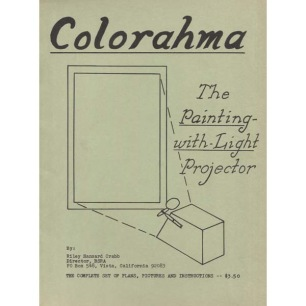 Crabb, Riley H.: Colorahma. The painting-with-light projector. The complete set of plans, figures and instructions