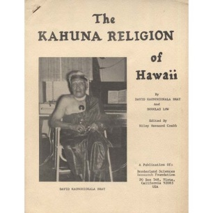 Bray, David Kaonohiokala & Low, Douglas: The Kahuna religion of Hawaii