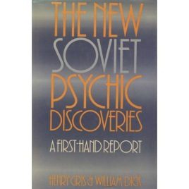Gris, Henry & Dick, William: The New Soviet psychic discoveries