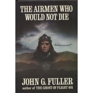 Fuller, John G.: The airmen who would not die