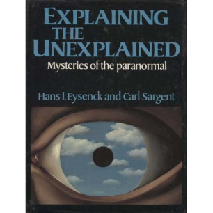 Eysenck, Hans J. & Sargent, Carl: Explaining the unexplained. Mysteries of the paranormal