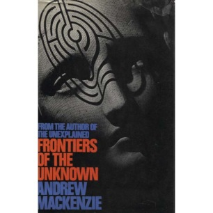 Mackenzie, Andrew: Frontiers of the unknown: The insight of psychical research