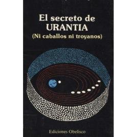 Ribera, Antonio & Beorlegui, Jesús: El secreto de Urantia: 1988Ni caballos ni troyanos