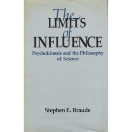 Braude, Stephen E.: The limits of influence; Psychokinesis and the philosophy of science