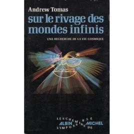 Tomas, Andrew: Sur le rivage des mondes infinis; une recherche de la vie cosmique