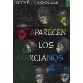 Carrouges, Michel [Louis Couturier]: Aparecen los Marcianos