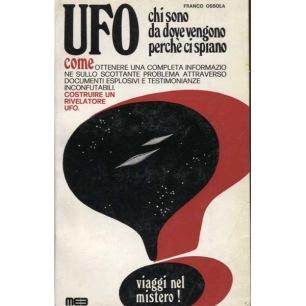 Ossola, Franco: UFO, chi sono da dove vengono perche ci spiano