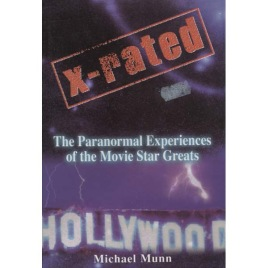 Munn, Michael: X-rated: The paranormal experiences of the movie star greats