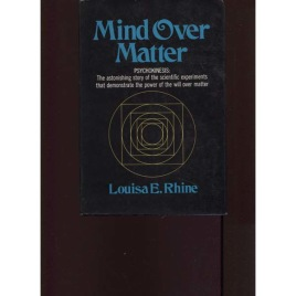Rhine, Louisa E.: Mind over matter
