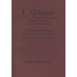 Altus(Jacob Saulat) & Barchusen, Jean-Conrad: L'alchimie