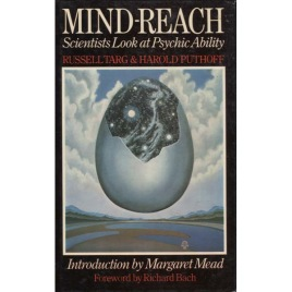 Targ, Russell & Puthoff, Harold E.: Mindreach. Scientists look at psychic ability