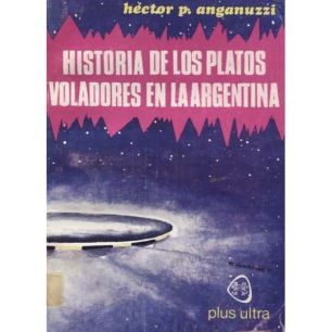 Anganuzzi, Hector P.: Historia de los platos voladores en la Argentina