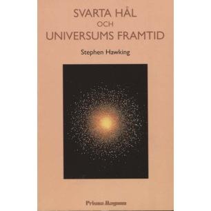 Hawking, Stephen W.: Svarta hål och universums framtid