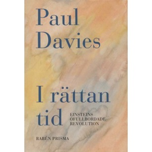 Davies, Paul: I rättan tid. Einsteins ofullbordade revolution