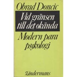 Doncic, Obrad: Vid gränsen till det okända. Modern parapsykologi