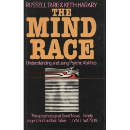 Targ, Russell & Harary, Keith: The mind race: understanding and using psychic abilities