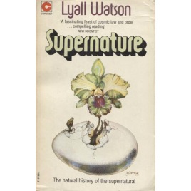 Watson, Lyall: Supernature. A natural history of the supernatural (Pb)