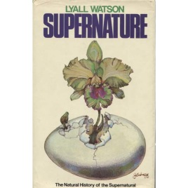 Watson, Lyall: Supernature. A natural history of the supernatural