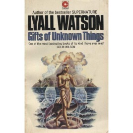 Watson, Lyall: Gifts of unknown things (Pb)