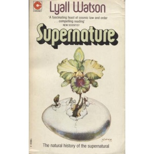 Watson, Lyall: Supernature. A natural history of the supernatural (Pb)