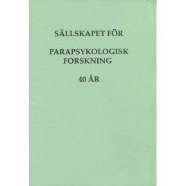 Björkhem, Örjan & Brusewitz, Göran (red.): Sällskapet för parapsykologisk forskning 40 år