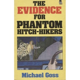Goss, Michael: The evidence for phantom hitchhikers