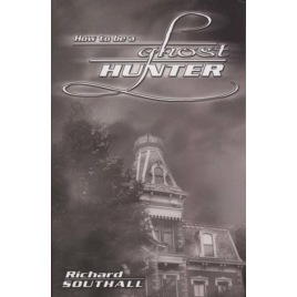 Southall, Richard: How to be a ghost hunter
