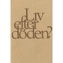Jacobson, Nils-Olof: Liv efter döden? Om parapsykologin, mystiken och döden?