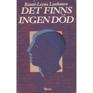 Luukanen, Rauni-Leena: Det finns ingen död - Good, softcover 1982