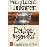 Luukanen, Rauni-Leena: Det finns ingen död - Acceptable, paperback, Ex-owner name on the cover, some pages are loose