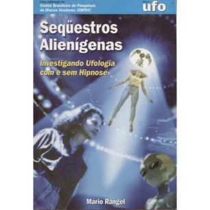 Rangel, Mário: Seqüestros alienígenas : investigando ufologia com e sem hipnose / Mário Nogueira Range