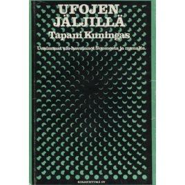 Kuningas, Tapani: Ufojen jäljillä; Uusimmat ufo-havainnot suomesta ja muualta