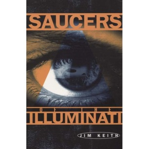 Keith, Jim: Saucers of the illuminati