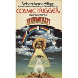 Wilson, Robert Anton: Cosmic trigger: The final secret of the Illuminati (Pb)