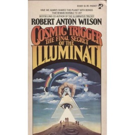 Wilson, Robert Anton: Cosmic trigger: The final secret of the Illuminati (Pb)