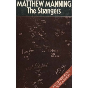 Manning, Matthew: The strangers; My conversations with a ghost