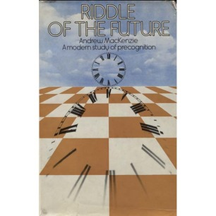 MacKenzie, Andrew: Riddle of the future: a modern study of precognition