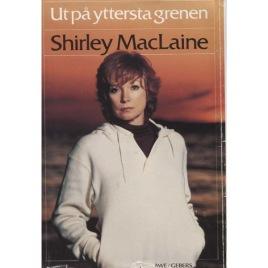 MacLaine, Shirley: Ut på yttersta grenen