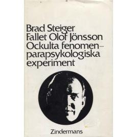 Steiger, Brad [Eugene E. Olson]: Fallet Olof Jönsson. Ockulta fenomen - parapsykologiska experiment