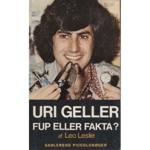 Leslie, Leo: Uri Geller. Fup eller fakta