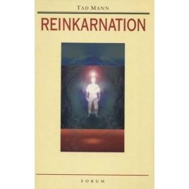 Mann, Tad: Reinkarnation