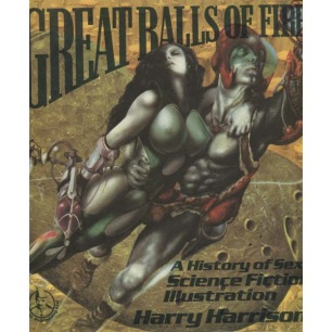 Harrison. Harry: Great balls of fire. A history of sex in science fiction illustration.