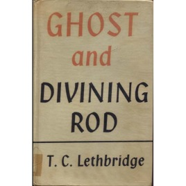 Lethbridge, T. C.: Ghost and divining-rod